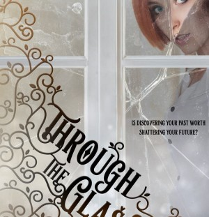 Introducing Through the Glass, Cover Reveal